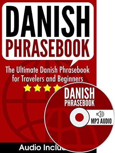 Danish Phrasebook: The Ultimate Danish Phrasebook for Travelers and Beginners (Audio Included)