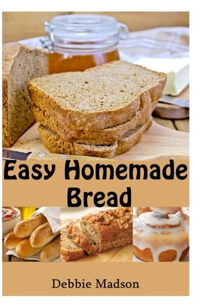 ヒップ薄いダムEasy Homemade Bread: 50 simple and delicious recipes (Bakery Cooking Series)