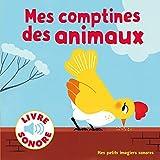 Mes Comptines des Animaux - 6 Images à Regarder, 6 Comptines à Écouter (Livre Sonore)