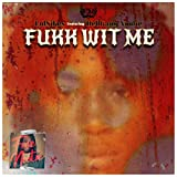 Fukk Wit Me (feat. HellGang Nootie) [Explicit]