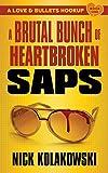 A Brutal Bunch of Heartbroken Saps (A Love and Bullets Hookup)