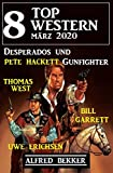8 Top Western März 2020 - Desperados und Gunfighter