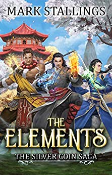 The Elements (Silver Coin Saga Book 1) by [Mark Stallings]