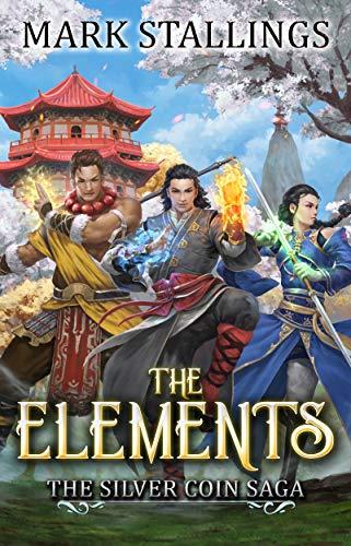 The Elements (Silver Coin Saga Book 1) (English Edition)