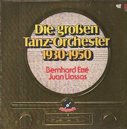 Bernard Etté , Juan Llossas - Die Großen Tanz-Orchester 1930-1950 - Polydor - 2664 215