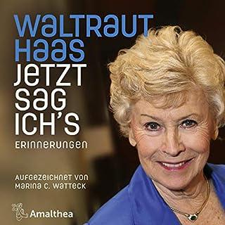 Jetzt sag ich's     Erinnerungen. Aufgezeichnet von Marina C. Watteck              Autor:                                                                                                                                 Marina C. Watteck                               Sprecher:                                                                                                                                 Waltraut Haas                      Spieldauer: 3 Std. und 54 Min.     Noch nicht bewertet     Gesamt 0,0