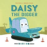 Daisy the Digger (Whizzy Wheels Academy)