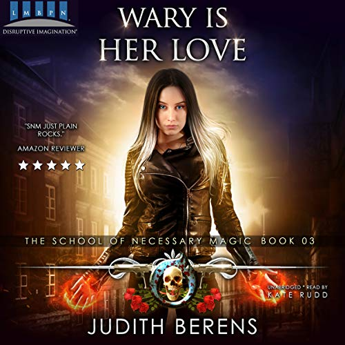 Wary Is Her Love: An Urban Fantasy Action Adventure audiobook cover art