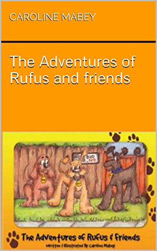 The Adventures of Rufus and Friends (English Edition)