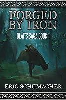 Forged By Iron (Olaf's Saga Book 1)