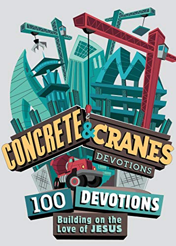Concrete and Cranes: 100 Devotions Building on the Love of Jesus