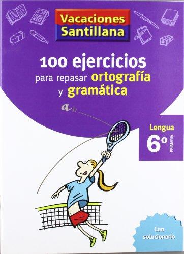 Vacaciónes Santillana, lengua, ortografía y gramática, 6 Educación PriMaría. Cuaderno - 9788429407884