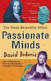 Passionate Minds: The Great Scientific Affair
