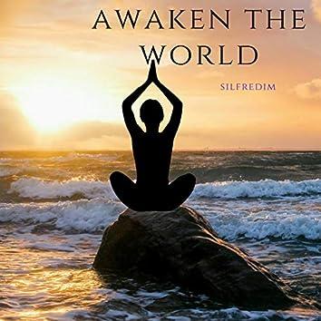 Awaken the World
