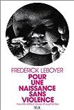Pour une naissance sans violence - Seuil - 01/06/1980