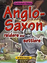 Anglo-Saxon Raiders and Settlers (Curriculum Visions)