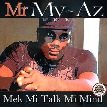 Mek Mi Talk Mi Mind