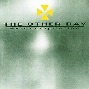 The Other Day (Axis Compilation)