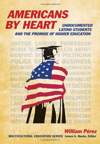 Americans by Heart: Undocumented Latino Students and the...