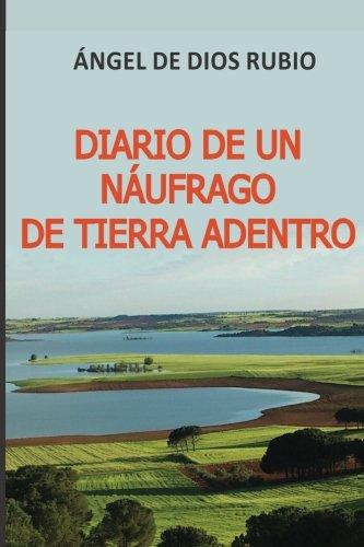 DIARIO DE UN NÁUFRAGO DE TIERRA ADENTRO