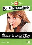 Elisa et le secret d'Elio. Con CD Audio: Niveau 2 - A1 (Pause lecture facile)