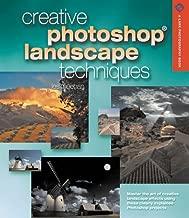 Creative Photoshop Landscape Techniques (A Lark Photography Book)