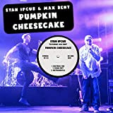 Pumpkin Cheesecake (feat. Max Bent) [Explicit]