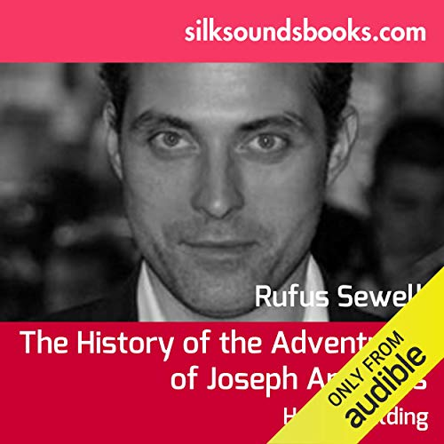 Joseph Andrews     The History of the Adventures of Joseph Andrews and His Friend Mr. Abraham Adams               Written by:                                                                                                                                 Henry Fielding                               Narrated by:                                                                                                                                 Rufus Sewell                      Length: 11 hrs and 54 mins     Not rated yet     Overall 0.0