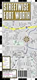 Streetwise Fort Worth Map - Laminated City Center Street Map of Fort Worth, Texas - Folding pocket size travel map with Trinity Expess routes