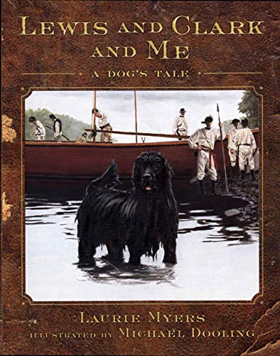 Lewis and Clark and Me: A Dog's Tale