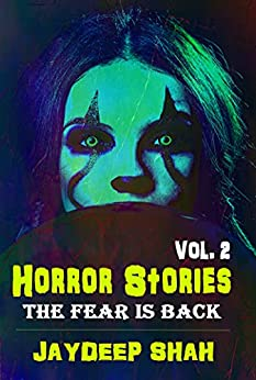 Horror Stories 2: The Fear Is Back by [Jaydeep Shah]