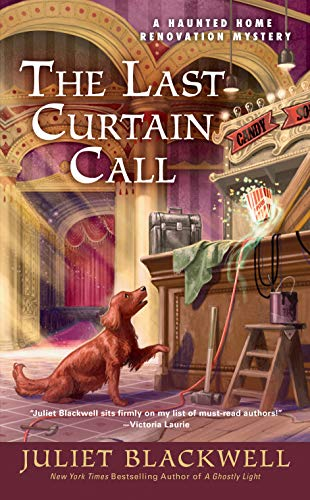 The Last Curtain Call (Haunted Home Renovation Book 8)
