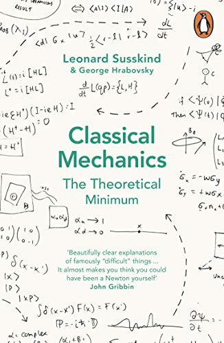 Classical Mechanics: The Theoretical Minimum (Theoretical Minimum 1) (English Edition)