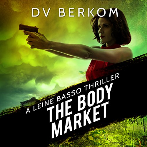The Body Market Audiobook By D.V. Berkom cover art