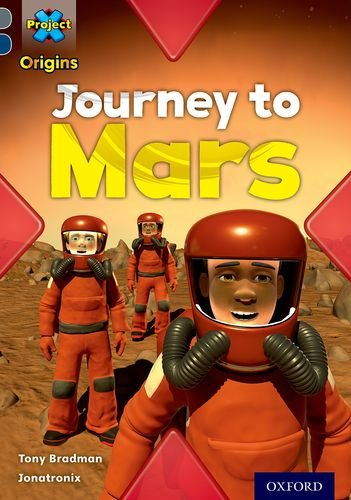 Project X Origins: Grey Book Band, Oxford Level 14: Behind the Scenes: Journey to Marsの詳細を見る