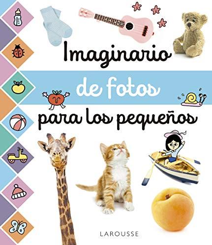 Imaginario de fotos para los pequeños (Larousse - Infantil / Juvenil - Castellano - A Partir De 3 Años - Libros Singulares)