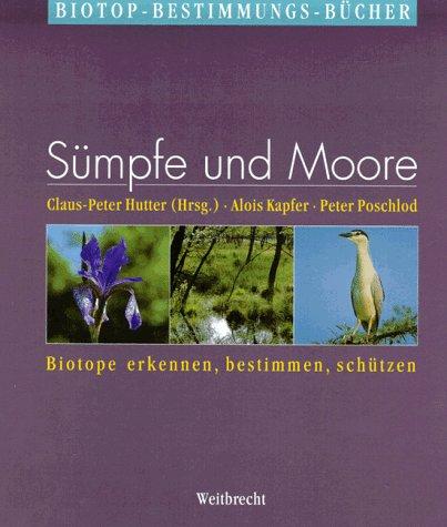 Weitbrecht Biotop-Bestimmungs-Bücher, Bd.6, Sümpfe und Moore