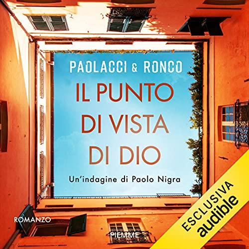 Il punto di vista di Dio: Un'indagine di Paolo Nigra