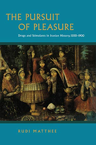 Download Pdf The Pursuit Of Pleasure Drugs And Stimulantsin Iranian