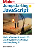Jumpstarting JavaScript: Build a Twitter Bot and LED Alert System Using Node.js and Raspberry Pi