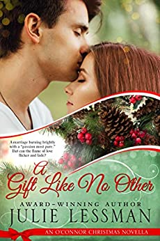 A Gift Like No Other: An O'Connor Christmas Novella (NOTE: Edgy Inspirational) by [Julie Lessman]