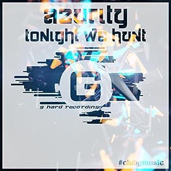 Tonight We Hunt