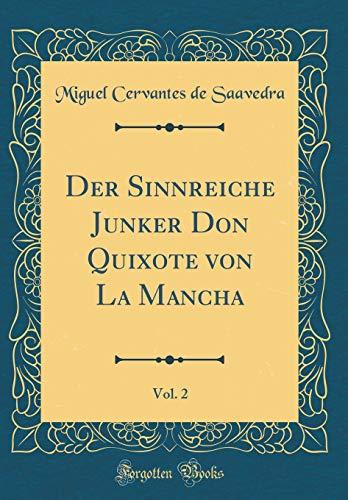 Der Sinnreiche Junker Don Quixote von La Mancha, Vol. 2 (Classic Reprint)