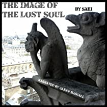 the image of the lost soul Written by saki, narrated by phillip j mather download and keep this book for free with a 30 day trial.