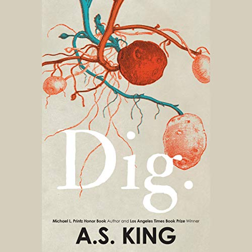 Dig                   By:                                                                                                                                 A.S. King                               Narrated by:                                                                                                                                 A.S. King,                                                                                        Mike Chamberlain,                                                                                        Tonya Cornelisse,                   and others                 Length: 10 hrs and 20 mins     9 ratings     Overall 4.9