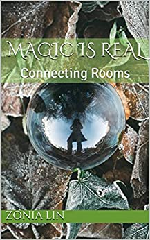 Magic is Real: Connecting Rooms by [Zonia Lin]