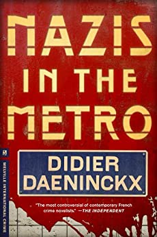 Nazis in the Metro (Melville International Crime) by [Didier Daeninckx, Anna Moschovakis]