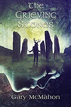 The Grieving Stones (A Haunted House Tale) by [Gary McMahon]