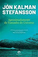 Aproximadamente do Tamanho do Universo (Portuguese Edition)