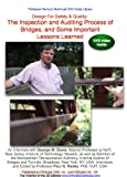 Design For Safety & Quality: The Inspection and Auditing Process of Bridges, and Some Important Lessons Learned